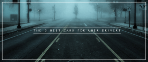 5 Best Cars for Uber Drivers