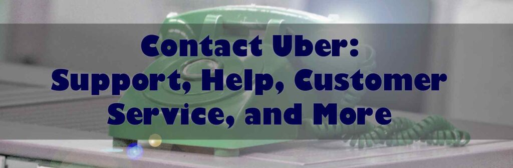 Contact Uber Support and Customer Service