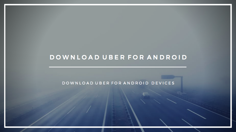 uber android download 2019 download uber for android devices