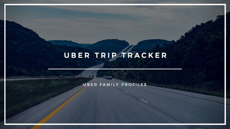 uber trip tracker 2019 how does trip tracker work family profiles uber trip tracker download uber trip tracker what is uber trip tracker