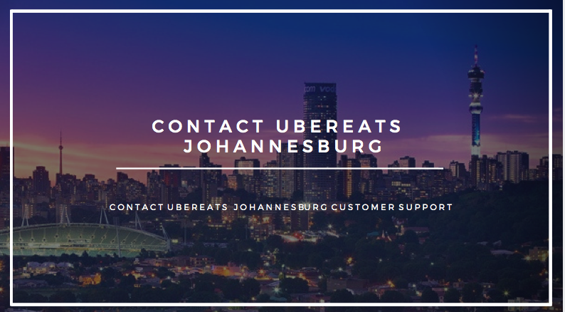 ubereats johannesburg phone number contact customer support joburg south africa ubereats phone 2017