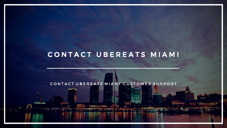 ubereats miami phone number contact ubereats miami customer support phone number