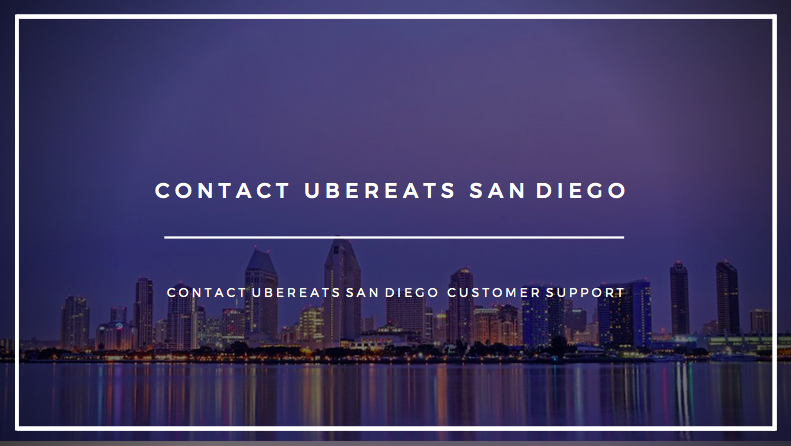 ubereats san diego phone number contact 2020 UberEATS San Diego contact customer service number Uber Eats San Diego 2020 phone number ubereats San Diego contact info call ubereats San Diego 2020