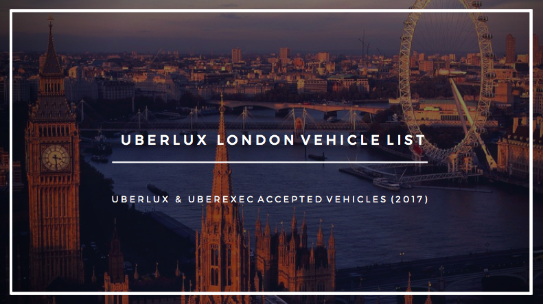 uberlux london accepted vehicle requirements 2017